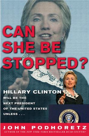 Can She Be Stopped? by John Podhoretz