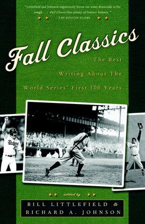 Fall Classics by Bill Littlefield and Richard Johnson