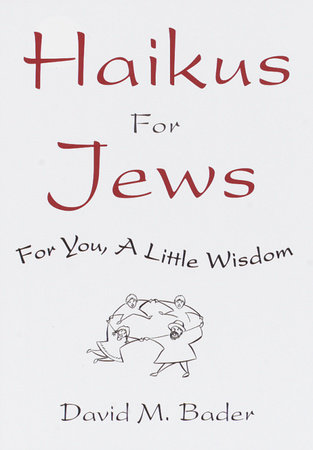Haikus for Jews by David M. Bader