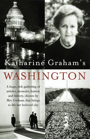 Katharine Graham's Washington by Katharine Graham