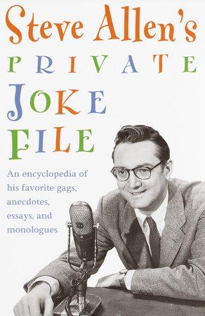 Steve Allen's Private Joke File by Steve Allen