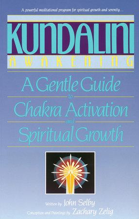 Kundalini Awakening by John Selby and Zachary Selig