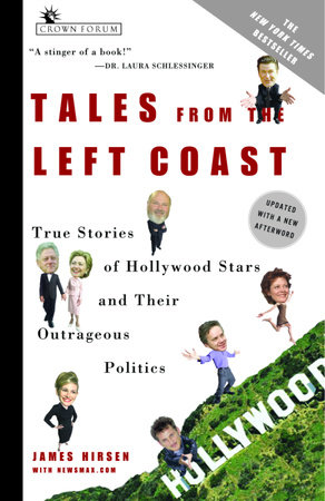 Tales from the Left Coast by James Hirsen and NewsMax