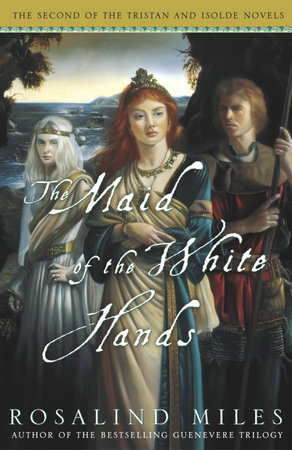 The Maid of the White Hands by Rosalind Miles