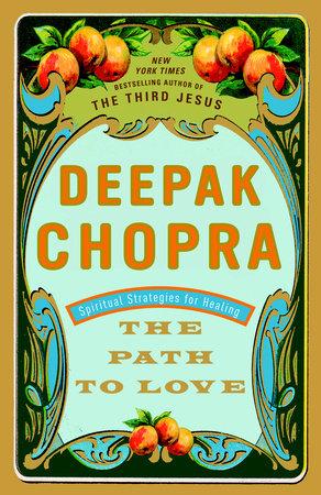 The Path to Love by Deepak Chopra