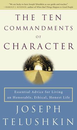 The Ten Commandments of Character by Rabbi Joseph Telushkin