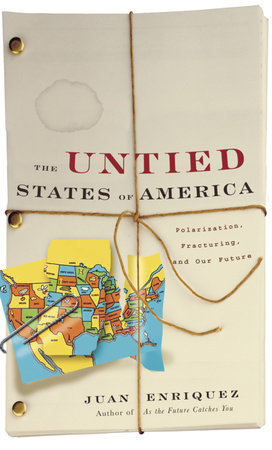 The Untied States of America by Juan Enriquez