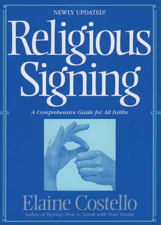 Religious Signing by Elaine Costello, Ph.D.