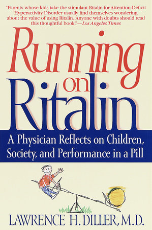 Running on Ritalin by Lawrence H. Diller
