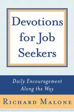 Devotions for Job Seekers by Richard Malone