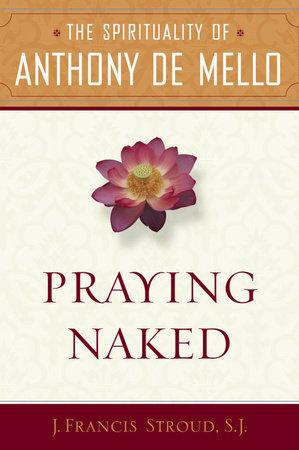 Praying Naked by J. Francis SJ. Stroud