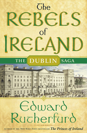 The Rebels of Ireland by Edward Rutherfurd