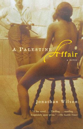 A Palestine Affair by Jonathan Wilson
