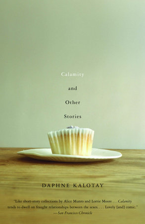 Calamity and Other Stories by Daphne Kalotay