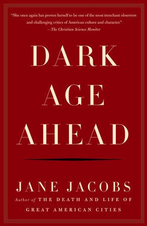 Dark Age Ahead by Jane Jacobs