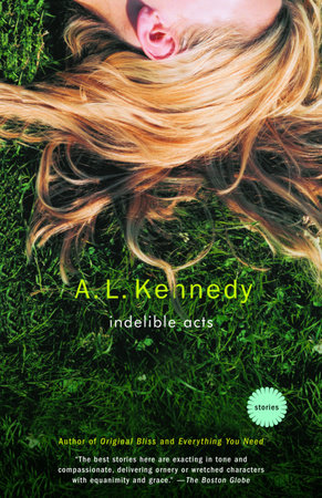 Indelible Acts by A. L. Kennedy