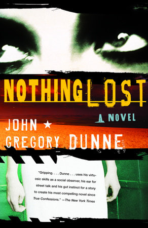 Nothing Lost by John Gregory Dunne