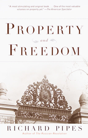 Property and Freedom by Richard Pipes