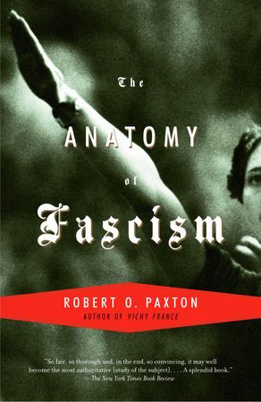 The Anatomy of Fascism by Robert O. Paxton