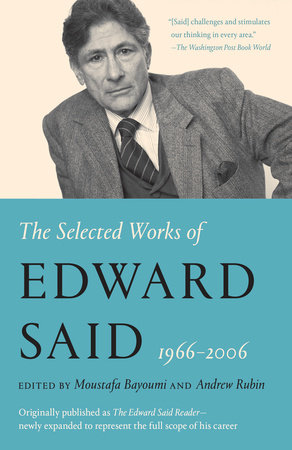 The Selected Works of Edward Said, 1966 - 2006 by Edward W. Said