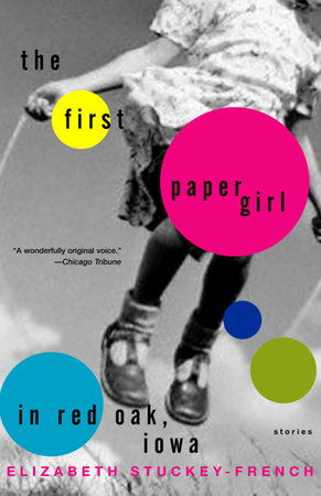 The First Paper Girl in Red Oak, Iowa by Elizabeth Stuckey-French