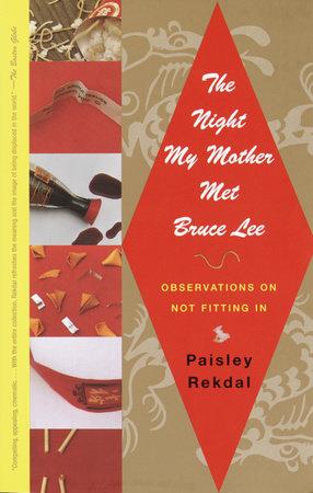 The Night My Mother Met Bruce Lee by Paisley Rekdal
