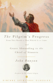 The Pilgrim's Progress and Grace Abounding to the Chief of Sinners