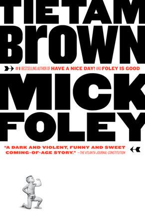 Tietam Brown By Mick Foley Penguin Random House Canada