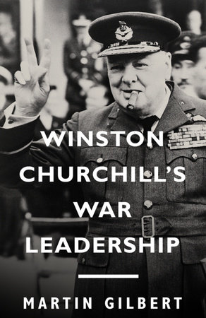 Winston Churchill's War Leadership by Martin Gilbert