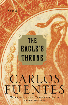 The Eagle's Throne by Carlos Fuentes