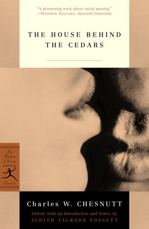 The House Behind the Cedars by Charles Chesnutt