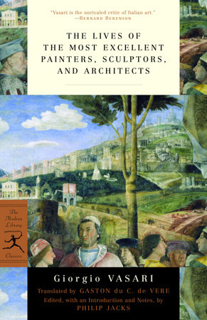 The Lives of the Most Excellent Painters, Sculptors, and Architects by Giorgio Vasari