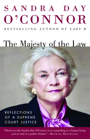 The Majesty of the Law by Sandra Day O'Connor