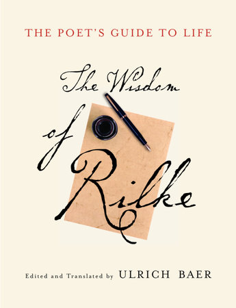 The Poet's Guide to Life by Rainer Maria Rilke