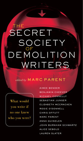 The Secret Society of Demolition Writers by Aimee Bender, Benjamin Cheever, Michael Connelly and Sebastian Junger