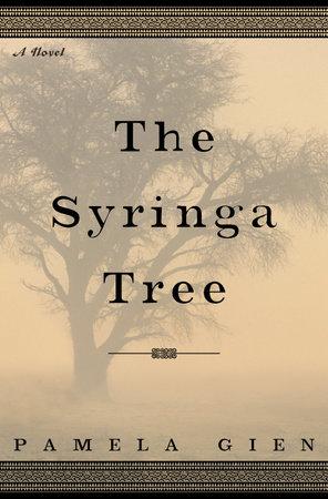 The Syringa Tree by Pamela Gien