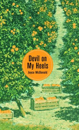Devil on My Heels by Joyce McDonald