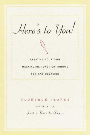 Here's to You! by Florence Isaacs