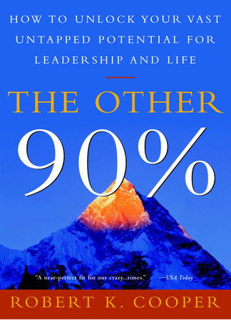 The Other 90% by Robert K. Cooper