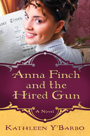 Anna Finch and the Hired Gun by Kathleen Y'Barbo