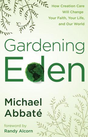 Gardening Eden by Michael Abbate