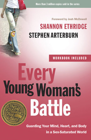 Every Young Woman's Battle by Shannon Ethridge and Stephen Arterburn