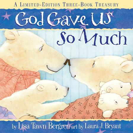 God Gave Us So Much by Lisa T. Bergren