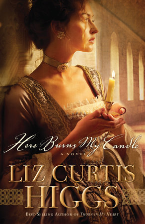 Here Burns My Candle by Liz Curtis Higgs