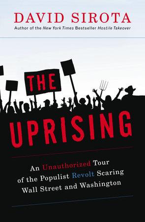 The Uprising by David Sirota