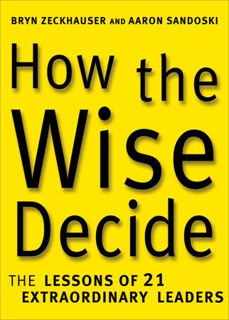 How the Wise Decide by Aaron Sandoski and Bryn Zeckhauser
