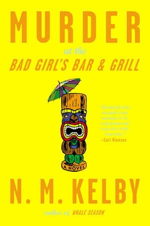 Murder at the Bad Girl's Bar and Grill by N. M. Kelby