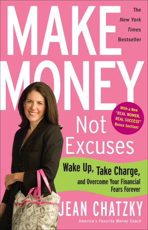 Make Money, Not Excuses by Jean Chatzky