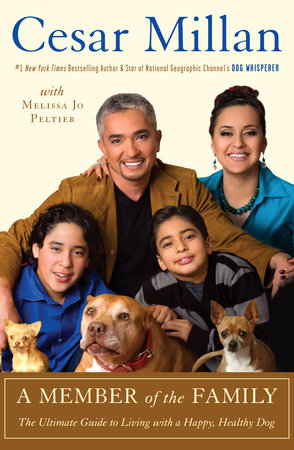 A Member of the Family by Cesar Millan and Melissa Jo Peltier