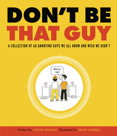 Don't Be That Guy by Colin Nissan and Sean Farrell